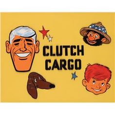 Cambria Studios, 1959 production title cel for Clutch Cargo. 60s Cartoons, Classic Cartoons, Old Tv Shows, Kids Shows, Popeye Cartoon, American Bandstand, Saturday Morning Cartoons, My Kind Of Town, Vintage Tv