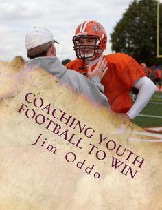 Coaching Youth Football to Win by Jim Oddo, http://www.amazon.com/dp/B008HJ7QQC/ref=cm_sw_r_pi_dp_aswkrb1Z4TFDF