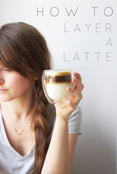 How to Layer a Latte!