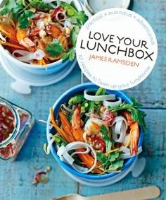 Love Your Lunchbox: 101 Do-ahead Recipes to Liven Up Lunchtime: Amazon.co.uk: James Ramsden: Books