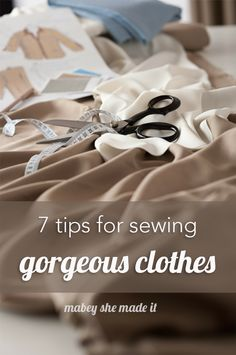Use these 7 tips and your sewing projects will look more professional--people won't even suspect you made it yourself! #sewing #tips