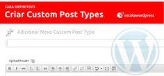 Guia definitivo para criar Custom Post Types (Parte 1) | Templates Wordpress e Tutoriais