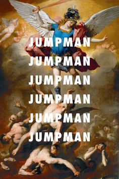 them rebel angels they just up to sumthin, they just not just bluffingThe Fall of the Rebel Angels (1665), Luca Giordano / Jumpman, Drake & Future