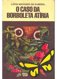 Coleção Vaga-Lume: O caso da Borboleta Atíria: Aqui começou minha paixão por entomologia.