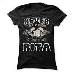 NEVER UNDERESTIMATE THE POWER OF RITA - Awesome Name Te - hoodie outfit #printed shirts #hoodie sweatshirts