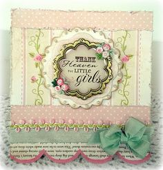 Creating from the Heart: ♥ Thank Heaven for Little Girls ♥