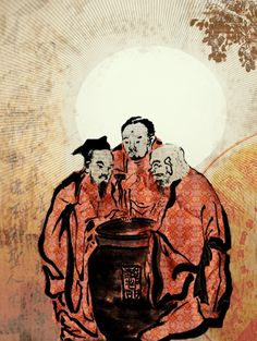 The Vinegar Tasters - a traditional Taoist story. The Buddha tastes the vinegar and finds it bitter. Confucious tastes it and finds it sour. Lao Tzu tastes it and smiles because he's had the chance to taste it.