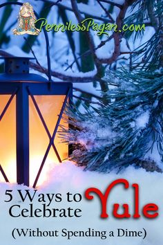 5 Ways to Celebrate Yule Without Spending a Dime #Yule #Pagan #Wiccan #Winter #Solstice #Witch #Witchcraft