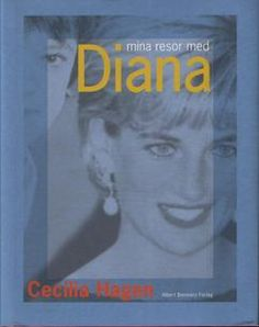 Cecilia Hagen - Mina resor med Diana.