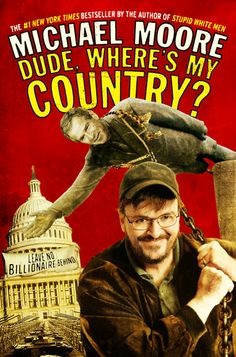 Dude Where's My Country? #films #movies #michaelmoore #books