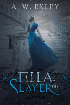 "Cover reveal - ""Ella, the Slayer"" by A. W. Exley . ""A Cinderella retelling set in Downton Abbey (1919) with zombies."""