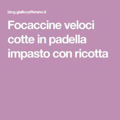 Focaccine veloci cotte in padella impasto con ricotta