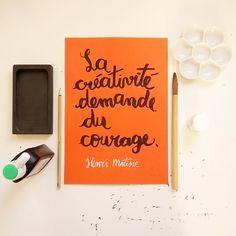 """La créativité demande du courage"" - Henri Matisse. Sumi ink and fude brush."
