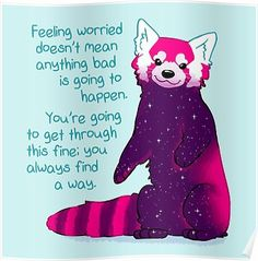 """Positive Quotes Discover """"Feeling Worried Doesnt Mean Anything Bad Is Going to Happen"""" Galaxy Red Panda Poster by thelatestkate Inspirational Animal Quotes, Cute Animal Quotes, Cute Animals, Smiling Animals, Happy Thoughts, Positive Thoughts, Positive Quotes, Galaxy Red, Message Positif"""