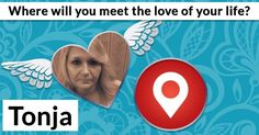 Where will you meet the love of your life?