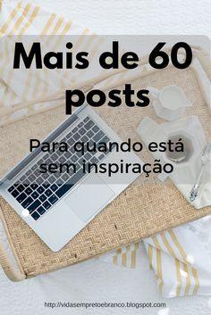 Vidas em Preto e Branco: Mais de 60 posts para fazer quando se está sem inspiração
