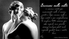 """Baciami mille volte e ancora cento | poi nuovamente mille e ancora cento… poesia da Catullus, viaoptimae.com"