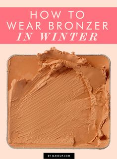 How to wear bronzer during winter.