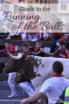 Run with the Bulls in Pamplona,