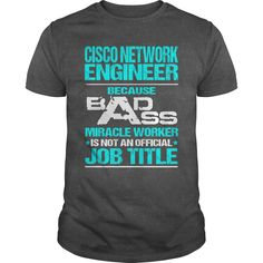CISCO NETWORK ENGINEER Because BADASS Miracle Worker Isn't An Official Job Title T-Shirts, Hoodies. Get It Now ==► https://www.sunfrog.com/LifeStyle/CISCO-NETWORK-ENGINEER--BADASS-T3-Dark-Grey-Guys.html?id=41382