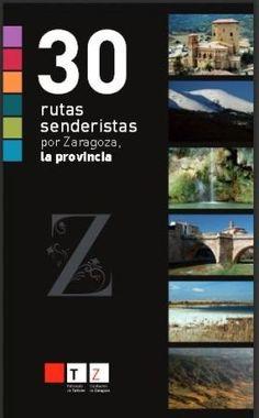 30 RUTAS SENDERISTAS POR ZARAGOZA, LA PROVINCIA. Disponible en http://roble.unizar.es/record=b1582039~S4*spi