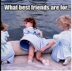Life Lessons You Only Learn With A Best Friend As part of a BFF team, it's your job to make sure your bestie doesn't humiliate themselves too much.As part of a BFF team, it's your job to make sure your bestie doesn't humiliate themselves too much. Best Friend Goals, Best Friend Quotes, My Best Friend, Friend Memes, Bff Goals, Three Best Friends Quotes, Best Friend Humor, Best Friends Funny, Best Friends Forever