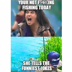 You're not %*@#ing fishing today! (She tells the funniest jokes.) Find other spankin' fresh fishing posts delivered daily by Respect the Fish by following us on Facebook.
