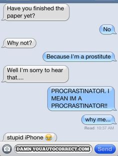 If you've spent more than 15 minutes on the Internet, you're probably familiar with Damn You, Autocorrect, the site that curates the funniest texting FAILs uploaded to the web. And you wouldn't believe how many there really are.
