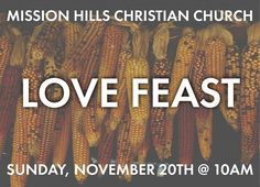 LOVE FEAST is coming soon to Mission Hills Christian Church!