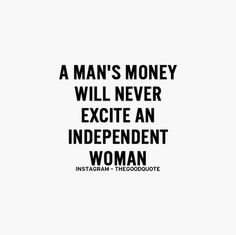 To all of you that think Jeff dishes out his money to me.think again bitches. I don't use men to get money. Explains why those that do are still single. The Words, Great Quotes, Quotes To Live By, Love My Job Quotes, Change Quotes, Relationship Quotes, Life Quotes, Consistency Quotes Relationships, Motivational Quotes