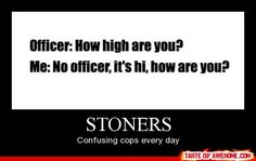 It's official, weed makes you starter. Humour Cannabis