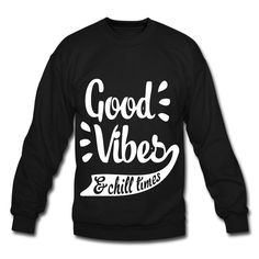 Good Vibes & Chill Times Long Sleeve Shirts - Crewneck Sweatshirt