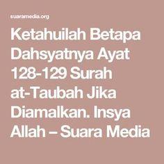 Ketahuilah Betapa Dahsyatnya Ayat 128-129 Surah at-Taubah Jika Diamalkan. Insya Allah – Suara Media Surah At Taubah, Doa, Quran, Allah, Islamic, Holy Quran