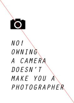 Doesnt Make You A Photographer