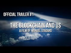 ... und auch noch auf Deutsch - also keine Ausreden mehr: Wir und die Blockchain (The Blockchain and Us) | Ein Film von Manuel Stagars | Blockchain Documentary