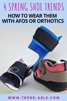 1268ae191b 4 ESSENTIAL SPRING SHOE TRENDS & MY PICKS FOR ORTHOTIC & AFO DEPENDENT  FASHIONISTAS