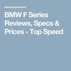 BMW F Series Reviews, Specs & Prices - Top Speed