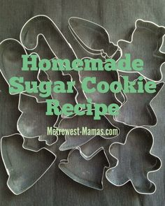 Homemade Sugar Cookie Recipe for Cookie Cutters - Metrowest Mamas