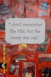 Library Displays: The red covers  - Book displays with covers of the same color are a quick and easy eye-catcher, the quote adds a whimsical touch.