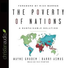 Amazon.com: The Poverty of Nations: A Sustainable Solutions (Audible Audio Edition): Barry Asmus, Wayne Grudem, Ray Porter, christianaudio.com: Books