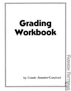 Grading Workbook - I love Connie Crawford's sewing books.  They are all you need to sew like a professional.