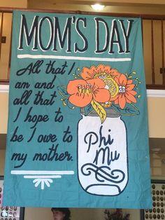 EN Mom's Day Banner 2014!: Phi Sigma Sigma, Delta Phi Epsilon, Alpha Omicron Pi, Pi Beta Phi, Phi Mu, Alpha Phi, Delta Zeta Crafts, Sorority Crafts, Sorority Outfits