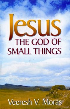 Jesus the God of Small Things Spirituality Books, Book Show, Small Things, Christian Faith, Prayers, God, Dios, Prayer, Allah