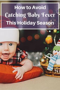 Here are five tips on how to prevent baby fever this holiday season. #babyfever #holidaybaby #shouldwehaveababy #whattoexpect | whattoexpect.com