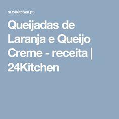 Queijadas de Laranja e Queijo Creme - receita | 24Kitchen