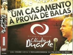 Pastor Claudio Duarte - Casamento à Prova de Balas - Salve seu casamento
