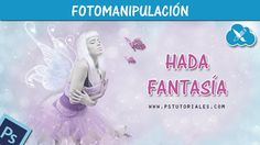 Hada de Fantasía - Photoshop Tutorial