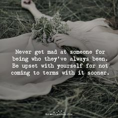 Never Get Mad At Someone For Being Who They've Always Been - https://themindsjournal.com/never-get-mad-someone-theyve-always/
