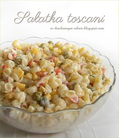 Toscani Salad (recipe by clicking on the picture) Healthy Cooking, Cooking Recipes, Polish Recipes, Frugal Meals, Family Meals, Salad Recipes, Macaroni And Cheese, Vegetarian Recipes, Food Porn