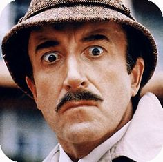 Peter Sellers as Chief Inspector Clouseau Pink Panther. He was awesome in all the Pink Panther movies, so funny......